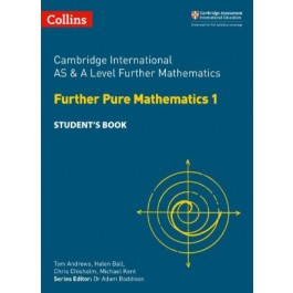 Cambridge International AS & A Level Further Mathematics Further Pure Mathematics 1 Student's Book