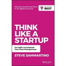THINK LIKE A STARTUP