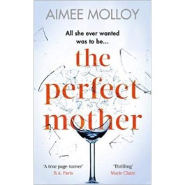 PERFECT MOTHER:GRIPPING THRILLER