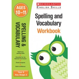 KS2 Year 6 Spelling and Vocabulary Workbook Ages 10 - 11