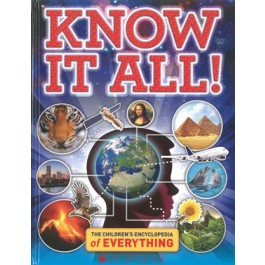 Know it all ! The Children's Encyclopedia of Everything