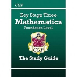 KS3 Foundation Level The Study Guide - Maths