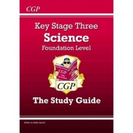 KS3 Foundation Level The Study Guide - Science