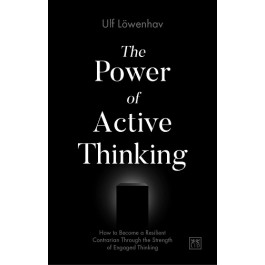 THE POWER OF ACTIVE THINKING : HOW TO BE