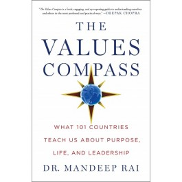 THE VALUES COMPASS : WHAT 101 COUNTRIES TEACH US ABOUT PURPOSE,LIFE AND LEADERSHIP