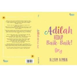 ADILAH HIDUP BAIK - BAIK !
