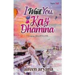 I WANT YOU, KAY DHAMINA