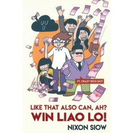 LIKE THAT ALSO CAN, AH? WIN LIAO LO!