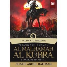PALUAN GENDANG PERANG AKHIR ZAMAN AL-MALHAMAH, AL-KUBRA SEMAKIN HAMPIR