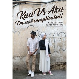 SIRI 30 WADAH: KAU VS AKU: I'M NOT COMPLICATED!
