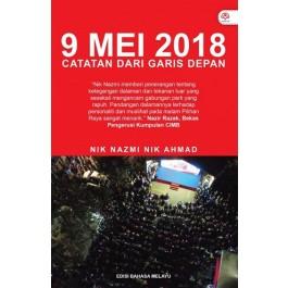 9 MEI 2018: CATATAN DARI GARIS DEPAN (EDISI BM)