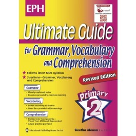 Primary 2 Ultimate Guide for Grammar, Vocabulary and Comprehension Revsised Edition