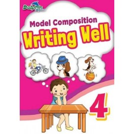 Primary 4 Model Composition Writing Well