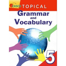 Primary 5 Topical Grammar and Vocabulary