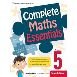 Primary 5 Foundation Complete Maths Essentials