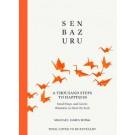 Senbazuru : Small Steps to Hope, Healing and Happiness
