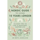 The Nordic Guide to Living 10 Years Longer: 10 Easy Tips to Live a Healthier, Happier Life