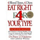 Eat Right for Your Type: The Individualized Diet Solution to Staying Healthy, Living Longer and Achieving You Ideal Weight