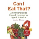 Can I Eat That?: A nutritional guide through the dietary maze for type 2 diabetics