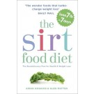 The Sirtfood Diet: THE ORIGINAL AND OFFICIAL SIRTFOOD DIET