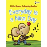 Little Mouse Colouring Series-Everyday is a nice day