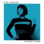PLAYING CHESS -ELISE LEGROW (LP)