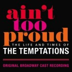 AIN'T TOO PROUD: LIFE & TIMES TEMPTATIONS