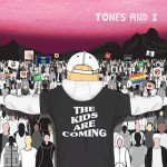 TONES AND I - THE KIDS ARE COMING (EP)