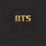 BTS 1st single album: 2 Cool 4 Skool