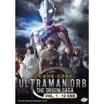 ULTRAMAN ORB : THE ORIGIN SAGA   欧布·奥特曼 : 起源傳奇   VOL. 1 - 12 END   (1DVD)