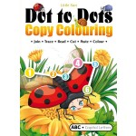 DOT TO DOTS & COPY COLOURING: ABC CAPITAL LETTERS