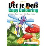 DOT TO DOTS & COPY COLOURING: ABC SMALL LETTERS