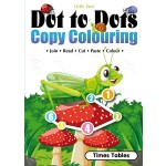 DOT TO DOTS & COPY COLOURING: TIMES TABLES