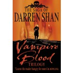 Vampire Blood Trilogy: Books 1 - 3 (The Saga of Darren Shan)