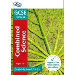 GCSE Success Complete Revision & Practice Combined Science Higher