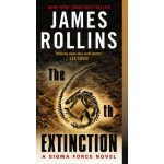 The 6th Extinction: A Sigma Force Novel