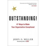 Outstanding!: 47 Ways to Make Your Organization Exceptional