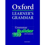 Oxford Learner's Grammar: Grammar Builder: A Self-Study Grammar Reference and Practice Series Including Books, CD-ROM, and Website Resources