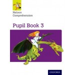 Pupil Book 3 Nelson Comprehension: Year 3/Primary 4