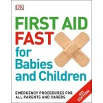 First Aid Fast for Babies and Children: Emergency Procedures for all Parents and Carers