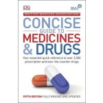 BMA Concise Guide to Medicine & Drugs: Your Essential Quick Reference to Over 2,500 Prescription and Over-the-Counter Drugs