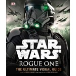 Star Wars Rogue One The Ultimate Visual Guide