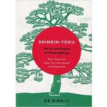 SHINRIN-YOKU : THE ART AND SCIENCE OF FO