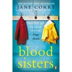 Blood Sisters: The #1 bestselling thriller from the Sunday Times bestselling author of My Husband's Wife