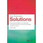 Key Business Solutions : Essential problem-solving tools and techniques that every manager needs to know