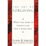 The Art of Forgiving: When You Need to Forgive and Don't Know How: Trade Edition