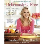 Deliciously G-Free: Food So Flavorful They'll Never Believe It's Gluten-Free: A Cookbook