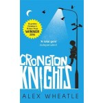 Crongton Knights: Winner of the Guardian Children's Fiction Prize