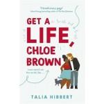 GET A LIFE CHLOE BROWN