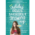 BP-ADDIE BELL'S SHORTCUT TO GROWING UP